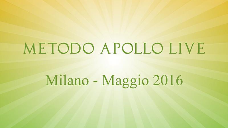 Metodo Apollo Live - Milano, maggio 2016