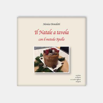 Il Natale a tavola con il Metodo Apollo – Monica Benedetti